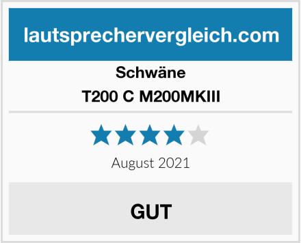 Schwäne T200 C M200MKIII Test