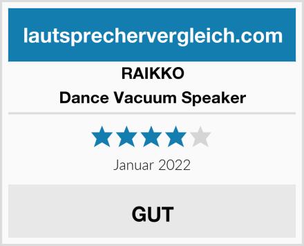 RAIKKO Dance Vacuum Speaker Test
