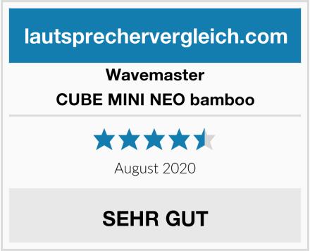 Wavemaster CUBE MINI NEO bamboo Test